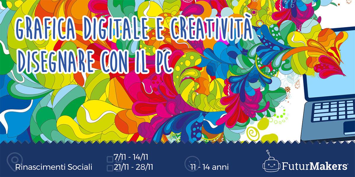 GRAFICA DIGITALE E CREATIVITÀ. COME DISEGNARE CON IL PC (11-14 ANNI)