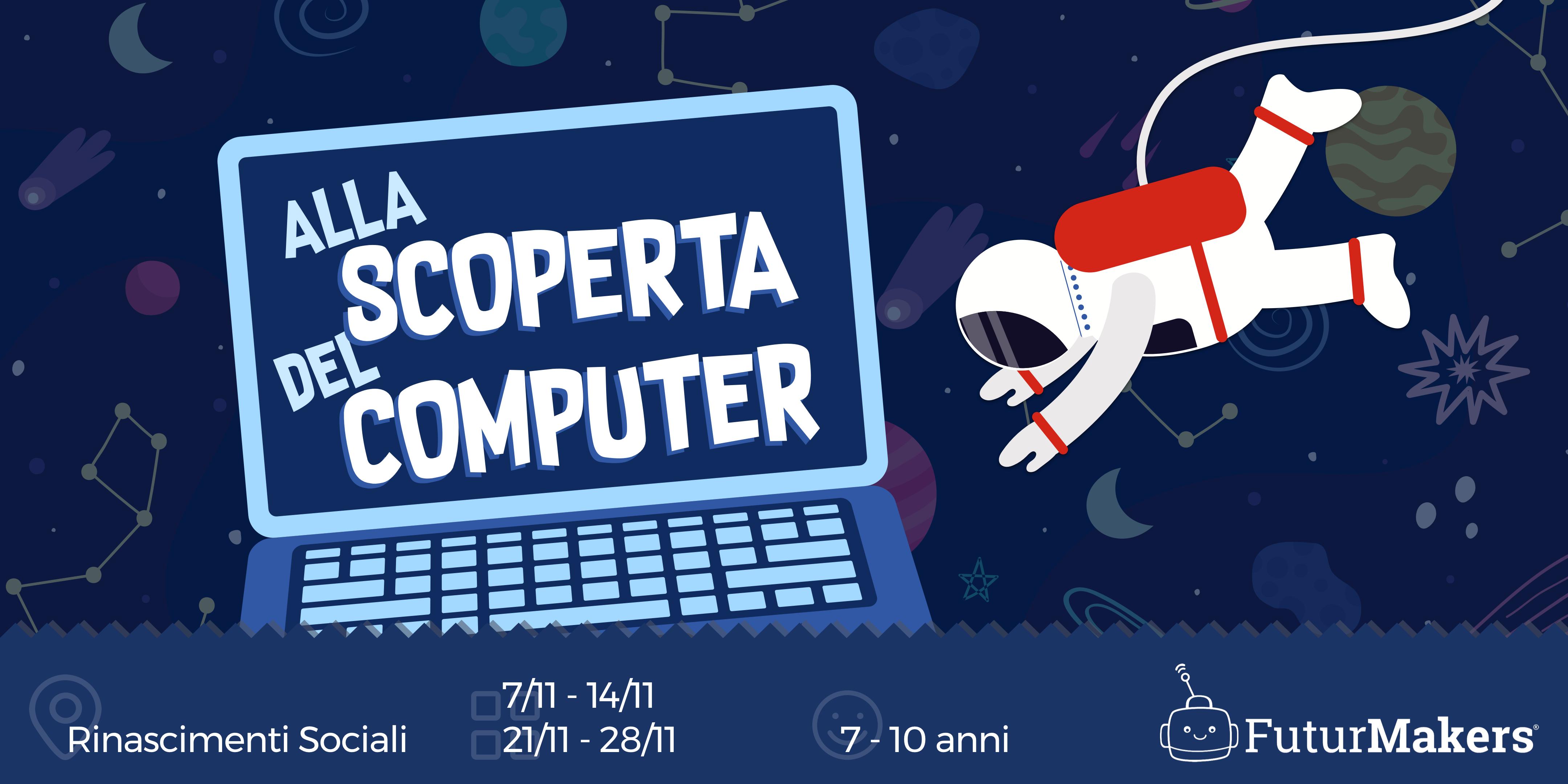 ALLA SCOPERTA DEL COMPUTER (7-10 ANNI)