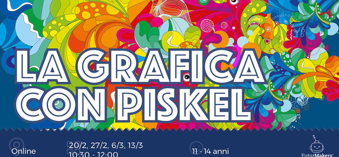 LA GRAFICA CON PISKEL (11-14 anni)