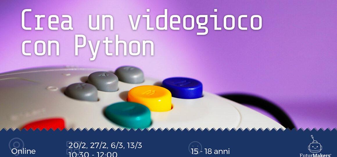 CREA UN VIDEOGIOCO CON PYTHON (15-18 anni)